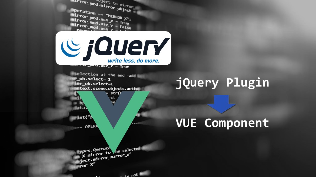 Convert jQuery plugin into Vue.js component – Part 1